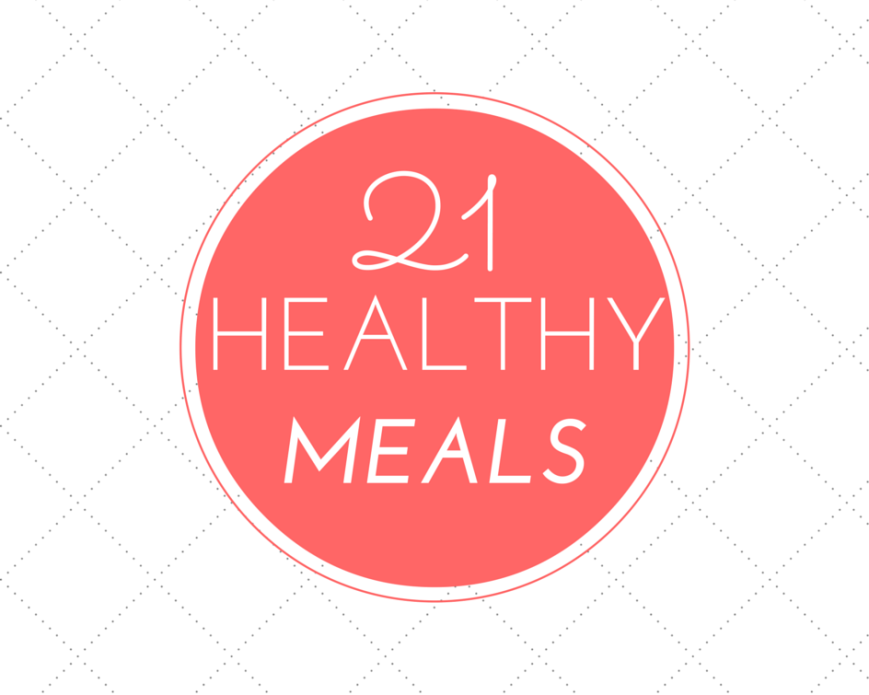 21 Healthy Meal Plans Breakfast Lunch Dinner #healthy #recipes #motherhood