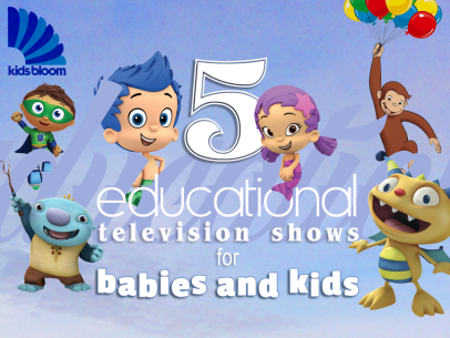 5 Educational TV Shows for Kids and Babies Bubble Guppies, Henry Hugglemonster, Curious George, Super Why, Wallykazam