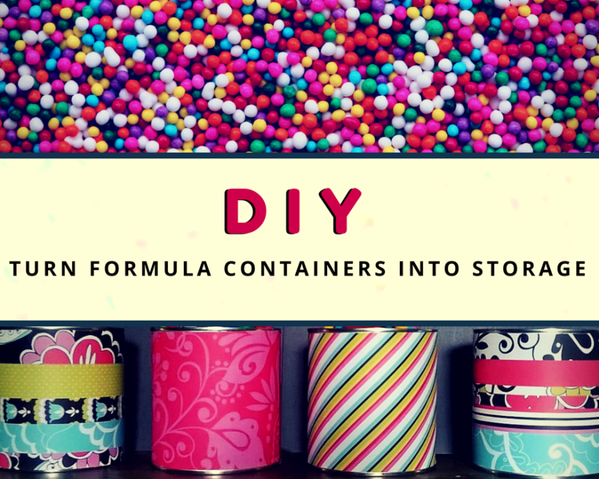 How to DIY reuse/recycle formula containers into organization tools! #recycle #organize